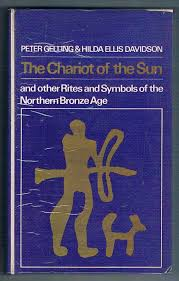 The Chariot of the Sun and Other Rites and Symbols of the Northern Bronze Age